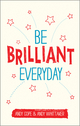 Be Brilliant Every Day (085708500X) cover image