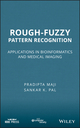 Rough-Fuzzy Pattern Recognition: Applications in Bioinformatics and Medical Imaging (111800440X) cover image