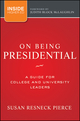 On Being Presidential: A Guide for College and University Leaders (111813320X) cover image