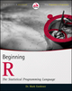 Beginning R: The Statistical Programming Language (111816430X) cover image