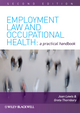 Employment Law and Occupational Health: A Practical Handbook, 2nd Edition (111829100X) cover image