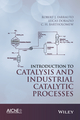 Introduction to Catalysis and Industrial Catalytic Processes (111845460X) cover image