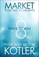 Market Your Way to Growth: 8 Ways to Win (111849640X) cover image