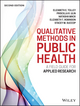 Qualitative Methods in Public Health: A Field Guide for Applied Research, 2nd Edition (111883450X) cover image