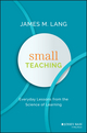 Small Teaching: Everyday Lessons from the Science of Learning (111894450X) cover image
