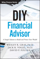 DIY Financial Advisor: A Simple Solution to Build and Protect Your Wealth (111907150X) cover image