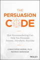 The Persuasion Code: How Neuromarketing Can Help You Persuade Anyone, Anywhere, Anytime (111944070X) cover image