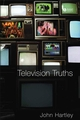 Television Truths: Forms of Knowledge in Popular Culture (140516980X) cover image
