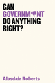 Can Government Do Anything Right? (150952150X) cover image