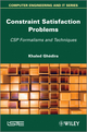 Constraint Satisfaction Problems: CSP Formalisms and Techniques (184821460X) cover image