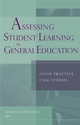 Assessing Student Learning in General Education: Good Practice Case Studies (193337120X) cover image