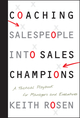 Coaching Salespeople into Sales Champions: A Tactical Playbook for Managers and Executives (0470142510) cover image