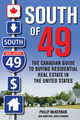 South of 49: The Canadian Guide to Buying Residential Real Estate in the United States (0470161310) cover image