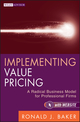 Implementing Value Pricing: A Radical Business Model for Professional Firms (0470584610) cover image