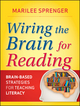 Wiring the Brain for Reading : Brain-Based Strategies for Teaching Literacy (0470587210) cover image