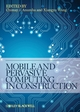 Mobile and Pervasive Computing in Construction (0470658010) cover image