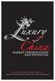 Luxury China: Market Opportunities and Potential (0470823410) cover image