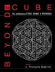 Beyond the Cube: The Architecture of Space Frames and Polyhedra (0471122610) cover image