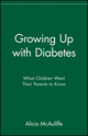 Growing Up with Diabetes: What Children Want Their Parents to Know (0471347310) cover image