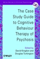 The Case Study Guide to Cognitive Behaviour Therapy of Psychosis (0471498610) cover image