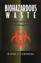 Biohazardous Waste: Risk Assessment, Policy, and Management (0471594210) cover image