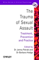 The Trauma of Sexual Assault: Treatment, Prevention and Practice (0471626910) cover image