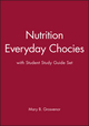 Nutrition Everyday Chocies 1e with Student Study Guide Set (0471755710) cover image