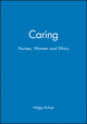 Caring: Nurses, Women and Ethics (0631202110) cover image