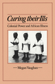Curing Their Ills: Colonial Power and African Illness (0745607810) cover image