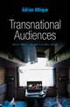 Transnational Audiences: Media Reception on a Global Scale (0745670210) cover image