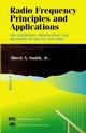 Radio Frequency Principles and Applications: The Generation, Propagation, and Reception of Signals and Noise (0780334310) cover image