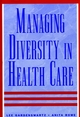 Managing Diversity in Health Care: Proven Tools and Activities for Leaders and Trainers (0787940410) cover image