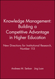 Knowledge Management: Building a Competitive Advantage in Higher Education: New Directions for Institutional Research, Number 113 (0787962910) cover image