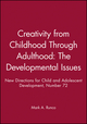 Creativity from Childhood Through Adulthood: The Developmental Issues: New Directions for Child and Adolescent Development, Number 72 (0787998710) cover image