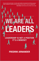 We Are All Leaders: Leadership is Not a Position, It's a Mindset (0857083910) cover image