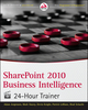 SharePoint 2010 Business Intelligence 24-Hour Trainer (1118102010) cover image