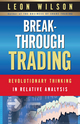 Breakthrough Trading: RevolutionaryThinking in Relative Analysis (1118319710) cover image