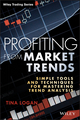 Profiting from Market Trends: Simple Tools and Techniques for Mastering Trend Analysis (1118516710) cover image
