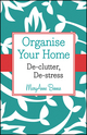 Organise Your Home: De-clutter, De-stress (1118678710) cover image