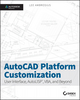 AutoCAD Platform Customization: User Interface, AutoLISP, VBA, and Beyond (1118798910) cover image