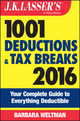 J.K. Lasser's 1001 Deductions and Tax Breaks 2016: Your Complete Guide to Everything Deductible (1119143810) cover image