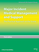 Major Incident Medical Management and Support: The Practical Approach at the Scene, 3rd Edition (1444398210) cover image