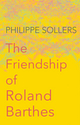 The Friendship of Roland Barthes (1509513310) cover image