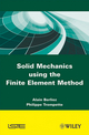 Solid Mechanics using the Finte Element Method (1848211910) cover image