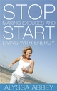 Stop Making Excuses and Start Living With Energy (1906465010) cover image