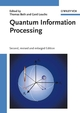 Quantum Information Processing, 2nd, Revised and Enlarged Edition (3527405410) cover image