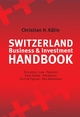 Switzerland Business & Investment Handbook: Economy, Law, Taxation, Real Estate, Residence, Facts & Figures, Key Addresses (0470018011) cover image