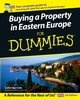 Buying a Property in Eastern Europe For Dummies (0470034211) cover image
