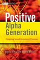Positive Alpha Generation: Designing Sound Investment Processes (0470061111) cover image
