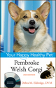 Pembroke Welsh Corgi: Your Happy Healthy Pet, with DVD , 2nd Edition (0470390611) cover image